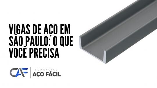 Vigas de aço em São Paulo: o que você precisa