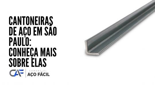 Cantoneiras de aço em São Paulo: conheça mais sobre elas