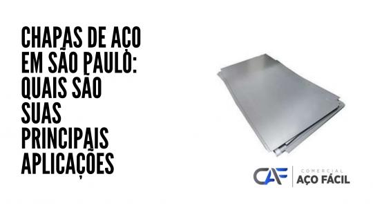 Chapas de aço em São Paulo: Quais são suas principais aplicações